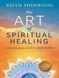 Cover The Art of Spiritual Healing (new edition)