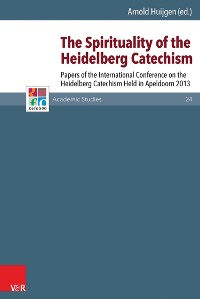 Cover The Spirituality of the Heidelberg Catechism