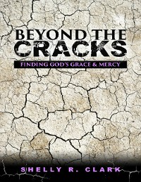 Cover Beyond the Cracks: Finding God's Grace and Mercy
