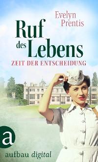 Cover Ruf des Lebens – Zeit der Entscheidung