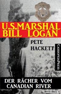 Cover U.S. Marshal Bill Logan 2 - Der Rächer vom Canadian River (Western)