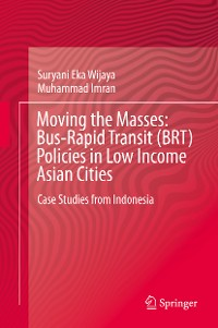 Cover Moving the Masses: Bus-Rapid Transit (BRT) Policies in Low Income Asian Cities