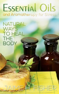 Cover What Are Essential Oils and Aromatherapy?