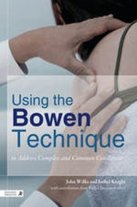 Cover Using the Bowen Technique to Address Complex and Common Conditions