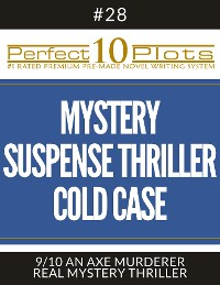 """Cover Perfect 10 Mystery / Suspense / Thriller Cold Case Plots #28-9 """"AN AXE MURDERER – REAL MYSTERY THRILLER"""""""