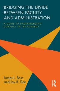 Cover Bridging the Divide between Faculty and Administration