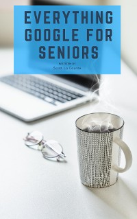 Cover Everything Google for Seniors