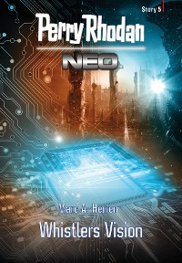 Cover Perry Rhodan Neo Story 5: Whistlers Vision