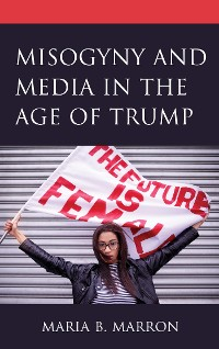 Cover Misogyny and Media in the Age of Trump