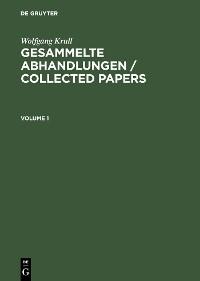 Cover Wolfgang Krull: Gesammelte Abhandlungen / Collected Papers. Volume 1+2