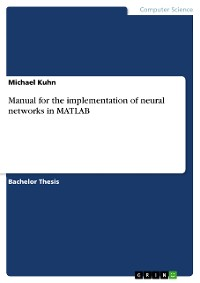 Cover Manual for the implementation of neural networks in MATLAB