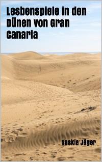 Cover Lesbenspiele in den Dünen von Gran Canaria
