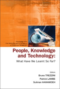 Cover People, Knowledge And Technology: What Have We Learnt So Far? - Procs Of The First Ikms Int'l Conf On Knowledge Management
