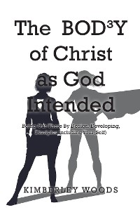 Cover The BOD3Y of Christ as God Intended