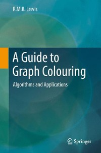 Cover A Guide to Graph Colouring