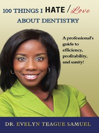 Cover 100 Things I HATE/Love about Dentistry