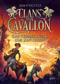 Cover Clans von Cavallon (4). Das Vermächtnis der Zentauren