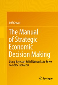 Cover The Manual of Strategic Economic Decision Making