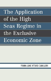 Cover The Application of the High Seas Regime in the Exclusive Economic Zone
