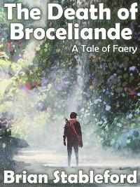 Cover The Death of Broceliande: A Tale of Faery