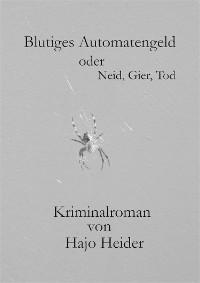 Cover Blutiges Automatengeld oder Neid, Gier, Tod