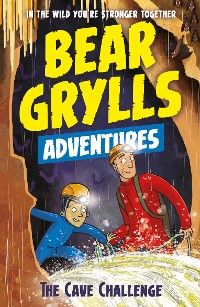 Cover A Bear Grylls Adventure 9: The Cave Challenge