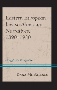 Cover Eastern European Jewish American Narratives, 1890–1930