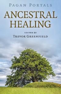 Cover Pagan Portals - Ancestral Healing