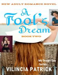 Cover A Fool's Dream; Book 2