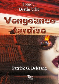 Cover Vengeance tardive Tome 1