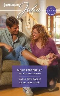 Cover Atrapa a un soltero - La ley de la pasión