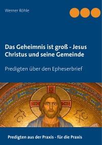 Cover Das Geheimnis ist groß - Jesus Christus und seine Gemeinde