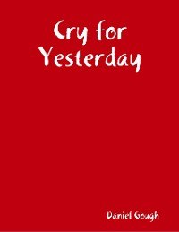 Cover Cry for Yesterday