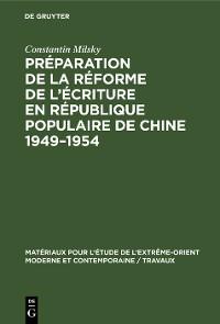 Cover Préparation de la réforme de l'écriture en République Populaire de Chine 1949–1954