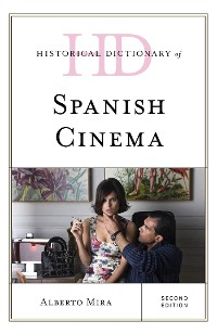 Cover Historical Dictionary of Spanish Cinema