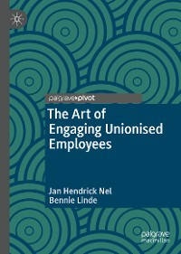 Cover The Art of Engaging Unionised Employees