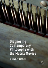 Cover Diagnosing Contemporary Philosophy with the Matrix Movies