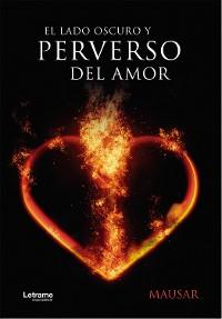 Cover El lado oscuro y perverso del amor