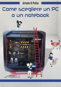 Cover Come scegliere un PC o un notebook