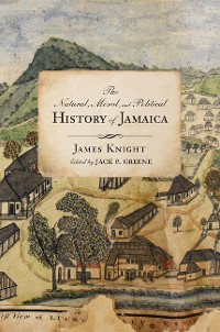 Cover The Natural, Moral, and Political History of Jamaica, and the Territories thereon Depending
