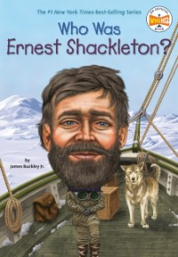 Cover Who Was Ernest Shackleton?