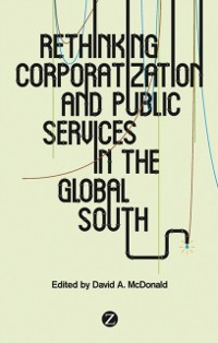 Cover Rethinking Corporatization and Public Services in the Global South