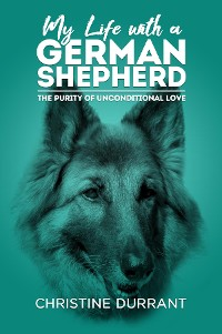 Cover My Life With A German Shepherd
