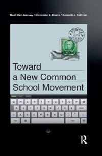 Cover Toward a New Common School Movement
