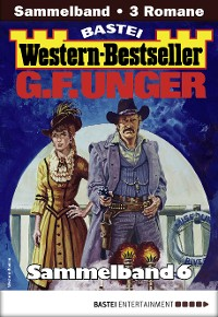 Cover G. F. Unger Western-Bestseller Sammelband 6