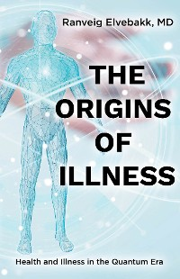 Cover THE ORIGINS OF ILLNESS