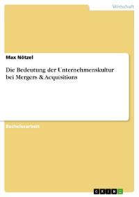 Cover Die Bedeutung der Unternehmenskultur bei Mergers & Acquisitions
