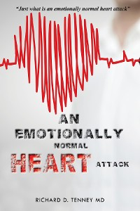 Cover AN EMOTIONALLY NORMAL HEART ATTACK