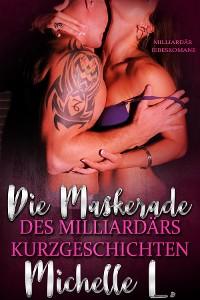 Cover Die Maskerade des Milliardärs Kurzgeschichten