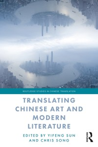 Cover Translating Chinese Art and Modern Literature